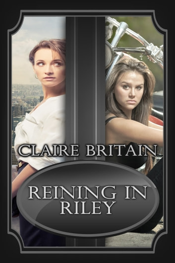 Reining in Riley ebook by Claire Britain