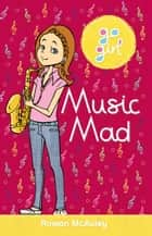 Go Girl: Music Mad ebook by Rowan McAuley