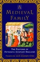 A Medieval Family ebook by Frances Gies,Joseph Gies