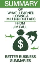 What I learned Losing A Million Dollars | Summary ebook by Better Business Summaries