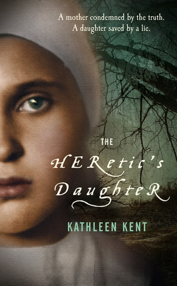 The Heretic's Daughter ebook by Kathleen Kent