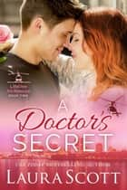 A Doctor's Secret ebook by Laura Scott