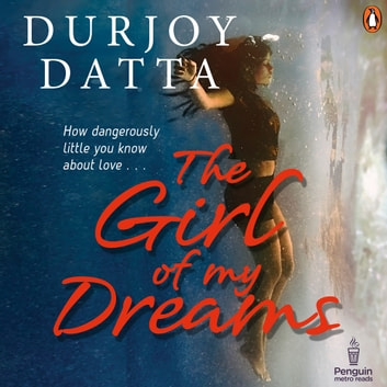 The Girl Of My Dreams audiobook by Durjoy Datta