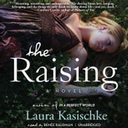 The Raising - A Novel audiobook by Laura Kasischke