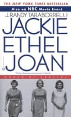 Jackie, Ethel, Joan ebook by J. Randy Taraborrelli