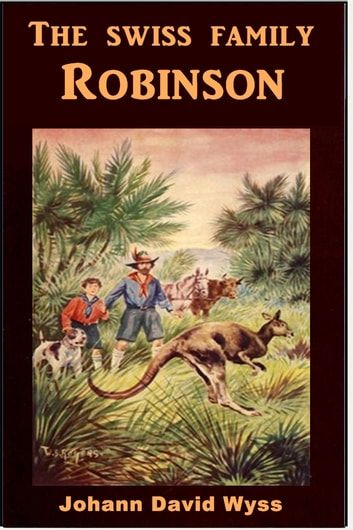 a review of the swiss family robinson by johann david wyss The swiss family robinson ebook: johann david wyss: amazon there was a problem filtering reviews right tells the story of a swiss family.