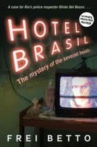 Hotel Brasil ebook by Frei Betto, Jethro Soutar