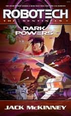 Robotech: Dark Powers ebook by Jack McKinney