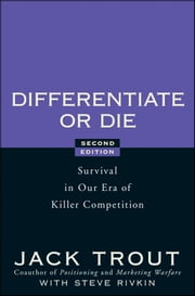 Differentiate or Die - Survival in Our Era of Killer Competition ebook by Jack Trout,Steve Rivkin