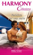 Paradiso per una notte ebook by Abby Green