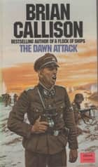 THE DAWN ATTACK ebook by Brian Callison