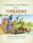 Children'S Folk Tales from Zimbabwe ekitaplar by Rebecca I. Holmes, Thelma Grace Sithole