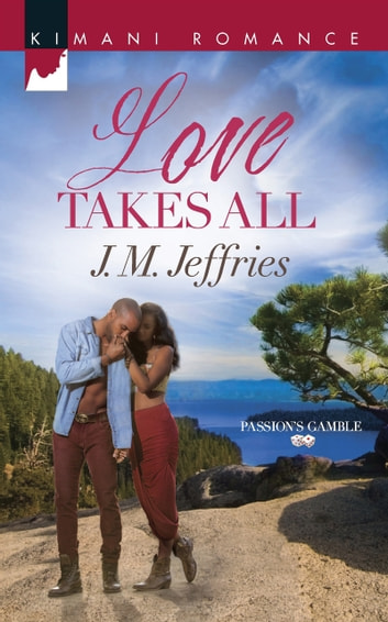 Love Takes All (Mills & Boon Kimani) ebook by J.M. Jeffries