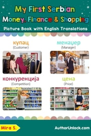My First Serbian Money, Finance & Shopping Picture Book with English Translations
