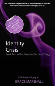 Identity Crisis - Book Two in The Executive Decision Trilogy ebook by Grace Marshall