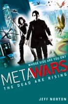 MetaWars: The Dead are Rising - Book 2 ebook by Jeff Norton