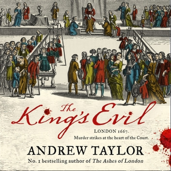 The King's Evil (James Marwood & Cat Lovett, Book 3) audiobook by Andrew Taylor
