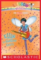 Music Fairies #2: Ellie the Guitar Fairy ebook by Daisy Meadows
