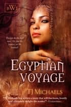 Egyptian Voyage ebook by T.J. Michaels