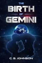 The Birth of Gemini - The Signs of the Stars, #0 ebook by C. S. Johnson