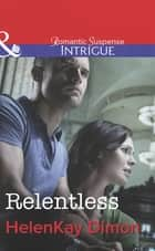 Relentless (Mills & Boon Intrigue) (Corcoran Team, Book 3) 電子書 by HelenKay Dimon