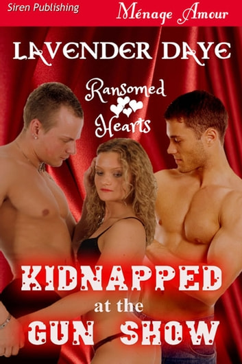 Kidnapped at the Gun Show ebook by Lavender Daye