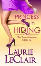 Princess In Hiding ebook by Laurie LeClair