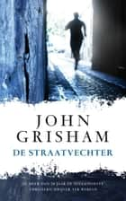 De straatvechter ebook by John Grisham, Hugo Kuipers, Nienke Kuipers