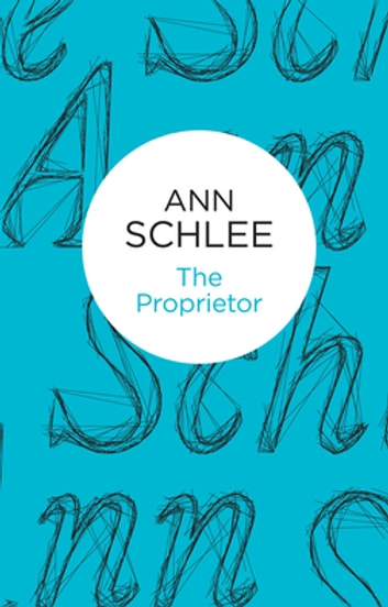 The Proprietor ebook by Ann Schlee
