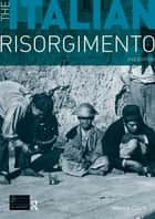 The Italian Risorgimento ebook by Martin Clark
