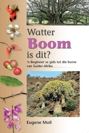 Watter Boom Is Dit? ebook by Eugene Moll