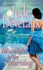 Moonlight in the Morning ebook by Jude Deveraux