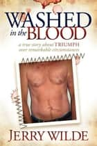 Washed in the Blood ebook by Jerry Wilde