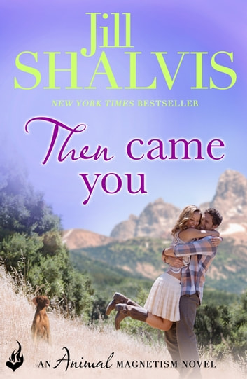 Then Came You - The fun and exciting romance you need! ebook by Jill Shalvis