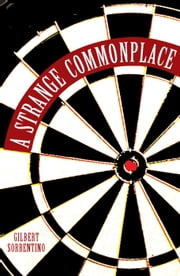 A Strange Commonplace ebook by Gilbert Sorrentino