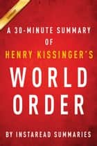World Order by Henry Kissinger - A 30-minute Instaread Summary ebook by Instaread Summaries