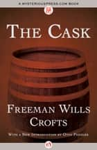 The Cask ebook by Freeman Wills Crofts,Otto Penzler