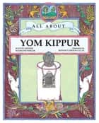 All About Yom Kippur ebook by Judyth  Groner,Madeline  Wikler,Bonnie Gordon Lucas