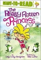 The Really Rotten Princess - With Audio Recording ebook by Lady Cecily Snodgrass, Mike Lester