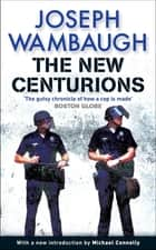 The New Centurions eBook by Joseph Wambaugh