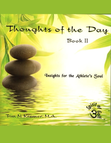 Spirit of Golf -Thoughts of the Day: Book 2 ebook by Tim N. Kremer, M.A.