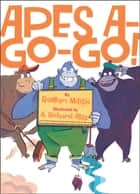 Apes A-Go-Go! ebook by Roman Milisic, A. Richard Allen