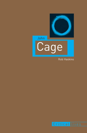 John Cage ebook by Rob Haskins