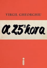 A 25ª hora ebook by Virgil Gheorghiu