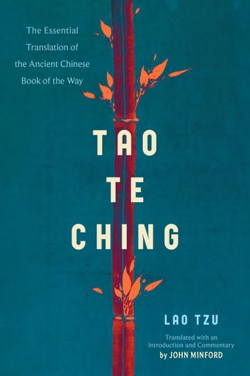 Tao Te Ching - The Essential Translation of the Ancient Chinese Book of the Way ebook by Lao Tzu