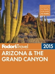 Fodor's Arizona & the Grand Canyon 2015 ebook by Fodor's