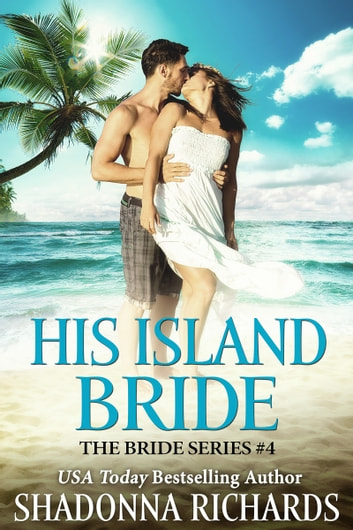 His Island Bride (The Bride Series) ebook by Shadonna Richards