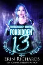 Forbidden Thirteen ebook by Erin Richards