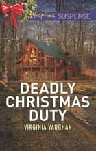 Deadly Christmas Duty 電子書籍 by Virginia Vaughan