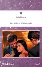 The Virgin's Makeover ebook by Judy Duarte